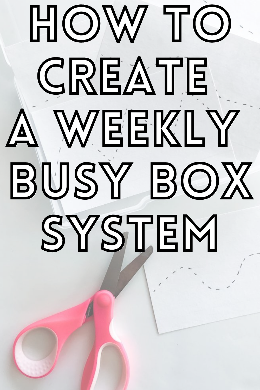 How to Create a Weekly Busy Box System
